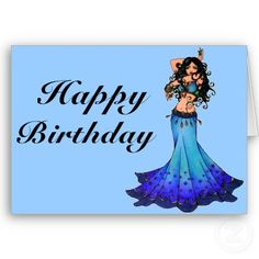 Belly Dancer Birthday Cards by LacyChenault