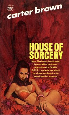 House of Sorcery, by Carter Brown Signet 1967 Cover art by Robert McGinnis Vintage Book Covers, Vintage Books, Comics Vintage, Serpieri, Pulp Fiction Book, Robert Mcginnis, Pulp Magazine, Retro Illustration, Book Cover Art