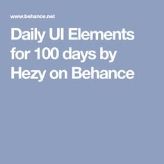 Daily UI Elements for 100 days by Hezy on Behance