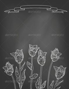 Tulips on Chalkboard .This image is available on GraphicRiver.       Hand drawn vector illustration of tulips on blackboard. Template for coffee shop spring menu, tea house, organic products, natural herbs, aroma therapy, perfume, caffeine free or organic product    GraphicRiver Details: