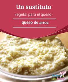 Un sustituto vegetal para el queso: queso de arroz  El queso es un alimento delicioso y nutritivo que durante cientos de décadas ha sido parte de la dieta de millones de personas en todo el mundo.