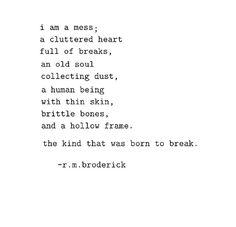 I am a mess. [r.m. broderick]