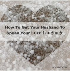 New Nostalgia – How To Get My Husband To Speak My Love Language