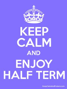 Keep calm and enjoy half term Poster Generator, Smart Quotes, Quirky Quotes, Random Quotes, Work Quotes, Growth Mindset Posters, Behavior Analyst, Applied Behavior Analysis, Teaching Quotes