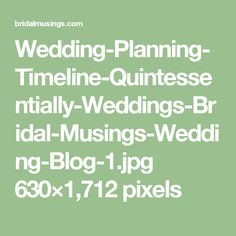 Wedding-Planning-Timeline-Quintessentially-Weddings-Bridal-Musings-Wedding-Blog-1.jpg 630×1,712 pixels