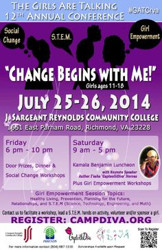 "Join us: ""Change Begins with Me"" Girls Are Talking 12th Annual Conference #GATCrva Learn more: www.campdiva.org STEM, Social Change and Girl Empowerment for teen girls ages 11-18 at J. Sargeant Reynolds Community College July 25-26, 2014 #campdiva #rva"