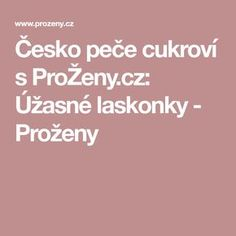 Česko peče cukroví s ProŽeny.cz: Úžasné laskonky - Proženy