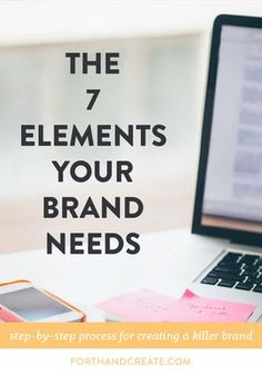 Click through to discover the 7 elements your brand needs for your business and blog. You will learn to design a brand that works for you.