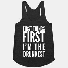 First+Things+First+I'm+The+Drunkest