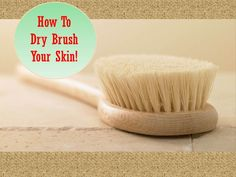 how to dry brush your skin & truly glow!