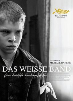 Das Weisse Band (Haneke) - set in a village in Northern Germany over the few months leading to the eve of the first world war.