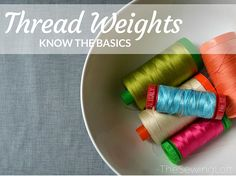 I did not realize there were so many different thread weights. Glad to learn the basics here and apply them to your next DIY sewing project!