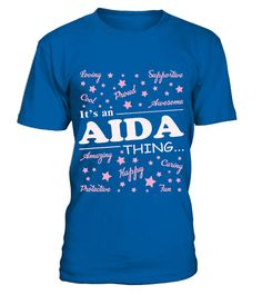 # AIDA THING  .  AIDA THING   A GIFT FOR A SPECIAL PERSON  It's a unique tshirt, with a special name!   HOW TO ORDER:  1. Select the style and color you want:  2. Click Reserve it now  3. Select size and quantity  4. Enter shipping and billing information  5. Done! Simple as that!  TIPS: Buy 2 or more to save shipping cost!   This is printable if you purchase only one piece. so dont worry, you will get yours.   Guaranteed safe and secure checkout via:  Paypal | VISA | MASTERCARD
