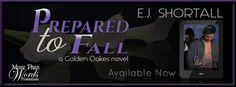 Release Blitz - Prepared To Fall (Golden Oakes #2) by E.J. Shortall   Title: Prepared To Fall Series: Golden Oakes #2 Author: E.J. Shortall Genre: Adult Contemporary Romance Published: August 16 2016  LOST. ALONE. GUILTY. Adam is stuck in a thankless job with a father he loathes and his secret childhood love is marrying somebody else. In a desperate attempt to forget it all he used a friend in a night of drunken passion. FREE-SPIRITED. DETERMINED. DRIVEN. Golden Oakess golden girl Cassies…