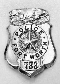 old fort worth police badge fort worth police fire ems pinterest fort worth forts and. Black Bedroom Furniture Sets. Home Design Ideas