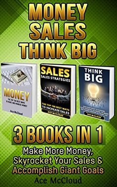 Money: Sales: Think Big: 3 Books in 1: Make More Money, S... https://www.amazon.com/dp/B01M257YV7/ref=cm_sw_r_pi_dp_x_-72rybHAASF7R