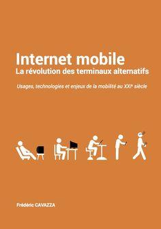 Internet mobile : la révolution des terminaux alternatifs : usages, technologies et enjeux de la mobilité au XXIe siècle / Frédéric Cavazza - http://boreal.academielouvain.be/lib/item?id=chamo:1790685&theme=UCL