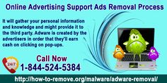 http://how-to-remove.org/malware/adware-removal/ Adware is a software which is used for advertisements. Once it is installed on the computer it leads to promotional content which includes banner ads, pop-up windows, in-text links and other similar advertisements which are known to improve the popularity of the party websites.