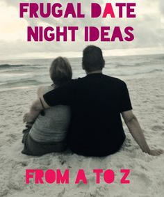 Frugal Date Night Ideas from A to Z