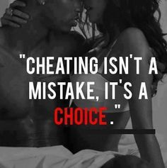 Cheating is not a mistake. Cheating is a choice. But everybody call the choice with the mistakes. Cheaters And Liars, Cheater Quotes, Wife Quotes, Qoutes, Honesty Quotes, Woman Quotes, The Victim, The Villain, Found Out