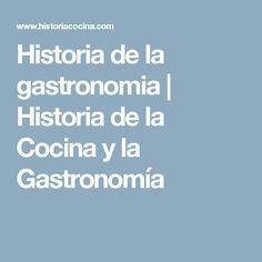 Historia de la gastronomia | Historia de la Cocina y la Gastronomía