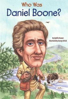 "Who Was Daniel Boone? by Sydelle Kramer, Click to Start Reading eBook, Called the ""Great Pathfinder"", Daniel Boone is most famous for opening up the West to settlers throug"