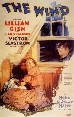 The Wind - Lillian Gish, directed by Victor Seastrom