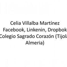 Celia Villalba Martínez Facebook, Linkenin, Dropbok Colegio Sagrado Corazón (Tijola- Almeria)   • Dropbok, me permite compartir trabajos, fotos, tareas co. http://slidehot.com/resources/celia-villalba-martinez-diapostivas.45734/