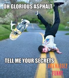 Lawl.. you will love this! asphalt