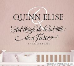 Nursery Wall Decal, And though she be but little she is fierce,Baby Name Wall Decal,Monogram, above the crib decal, lettering sticker