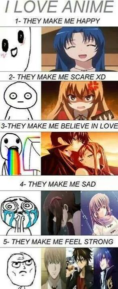 This selection of animes kind of suck for this meme. For happy: 'Fairy Tail' or 'One Piece' (They always make me smile). Scared: 'Deathnote' (it's creepy), for love: 'Lovely Complex', for sadness: 'Attack on Titan' hands down, for strength: 'One Piece', 'Naruto', 'Attack on Titan', 'Fullmetal Alchemist', and 'Fairy Tail'. This is just my opinion of what could work better. :P
