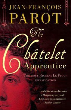 The Châtelet Apprentice: The Nicolas Le Floch Investigations (A Nicolas Le Floch Investigation) by [Parot, Jean-François]