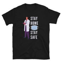 Stay Home Stay Safe Wear A Mask Unisex T-Shirt Corona Shirt, Unisex, Stay Safe, Cool Designs, Hospitals, Volunteers, Doctors, Trending Outfits, Hands