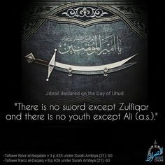 #Jibrail declared on the Day of Uhud. There is no sword except #Zulfiqar and there is no youth except Ali (a.s.)'