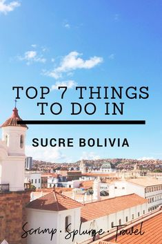 Sucre is one of those cool little cities you end up spending more time in than you initially planned. Whether it be learning Spanish, walking with dinosaurs or partying, here are the 7 best things to do in Sucre Bolivia // Bolivia travel, Bolivia travel destinations, Sucre travel, what to do in sucre Bolivia, sucre things to do, sucre Bolivia things to do, sucre Bolivia attractions, Sucre Bolivia activities, Places to go in Sucre Bolivia, What to see in Sucre Bolivia, Places to see in Sucre
