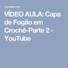 VÍDEO AULA: Capa de Fogão em  Crochê-Parte 2 - YouTube