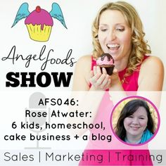 AFS046: Rose Atwater from Rose Bakes – a cake business, 6 kids, homeschooling & a successful blog   Angel Foods