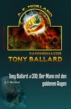 Tony Ballard #310: Der Mann mit den goldenen Augen
