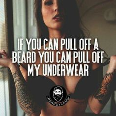 Now that's fucking sexy ❣️ A girl who knows what she FN wants!!! #Beards4life