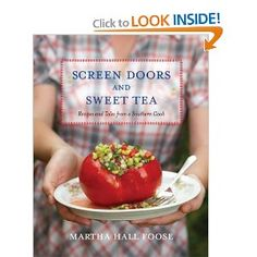 Screen Doors and Sweet Tea: Recipes and Tales from a Southern Cook Haven't read it but want to