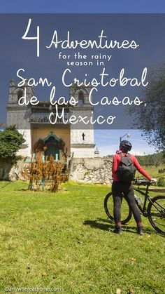 Four Adventures for the Rainy Season in San Cristobal de las Casas, Mexico