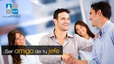 ¿Qué #ventajas y #desventajas nos puede crear ser amigos de nuestro jefe? NIP RH te da algunas