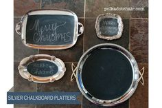 Silver Platter chalkboards - repurpose thrift store silver trays into table centerpieces. Can use for all holidays just erase and use again.