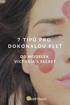 Dokonalá pleť je snem každé z nás a modelky z Victoria's Secret, které ji mají, pro nás mají tyto tipy, které nám pomohou, krásné pleti dosáhnout! #dokonalaplet #plet #victoriasecret #krasa