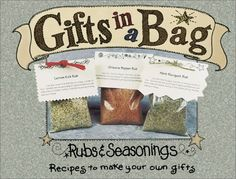 Gifts in a Bag: Rubs & Seasonings - http://spicegrinder.biz/gifts-in-a-bag-rubs-seasonings/