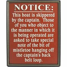 Notice This Boat is Skippered by the Captain Framed Edge 13x11 by Sail Yacht Nautical | Home Office Art. $19.95. Witty and whimsical sayings. Hand Crafted in America. Artistic sign made of furniture grade wood. Drop shadows on text add depth. Measures 9.5 x 12. Poplar frame with gold stripe embellishes the edge. Thoughtful gift idea. Over 20 years in the sign making business. Old style Calligraphy. Designed for indoor use. Convenient keyhole hanger is engraved in ...