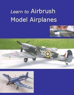 Model Airplane Building - Learn to Make Realistic Plastic Models of Airplanes Modeling Techniques, Modeling Tips, Plastic Model Kits, Plastic Models, Model Building, Building Painting, Supermarine Spitfire, Air Brush Painting, Model Airplanes