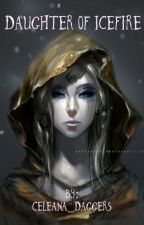 Daughter of icefire {throne of glass fanfic} by WitchGreenEyes