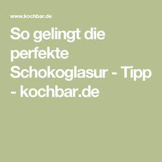 So gelingt die perfekte Schokoglasur - Tipp - kochbar.de