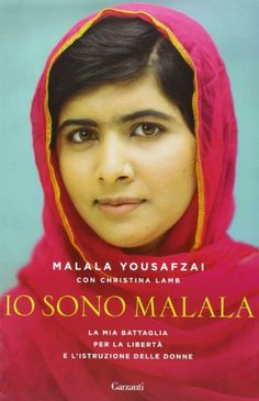 Io sono Malala : la mia battaglia per la libertà e l'istruzione delle donne / Malala Yousafzai con Christina Lamb ; traduzione di Stefania Cherchi. Translation of ' I am Malala. You may borrow this novel from the State Library of NSW through your local public library. http://library.sl.nsw.gov.au/record=b4146775~S2